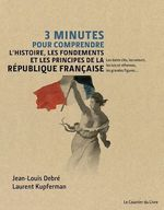 Vente Livre Numérique : 3 minutes pour comprendre l'histoire, les fondements et les principes de la République française  - Laurent Kupferman - Jean-Louis Debré