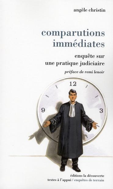 Comparutions immédiates ; enquête sur une pratique judiciaire