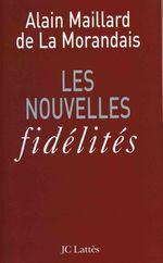 Vente EBooks : Les nouvelles fidélités  - Alain MAILLARD DE LA MORANDAIS