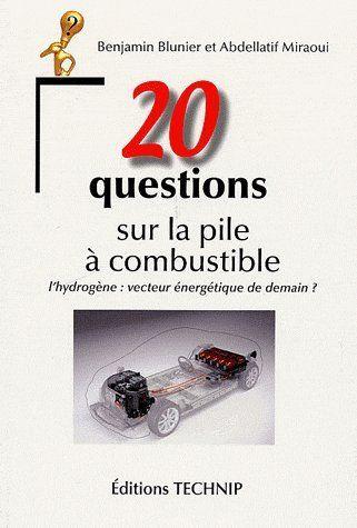 20 Questions Sur La Pile A Combustible ; L'Hydrogene : Vecteur Energetique De Demain ?