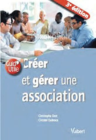Creer Et Gerer Une Association (3e Edition)