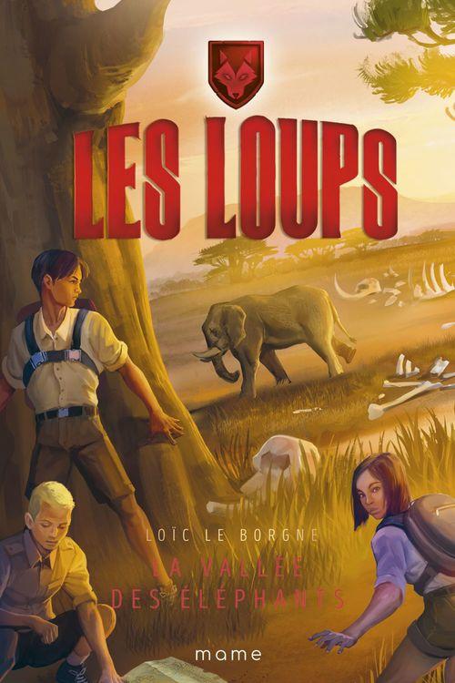 Les Loups t.4 ; la vallée des éléphants