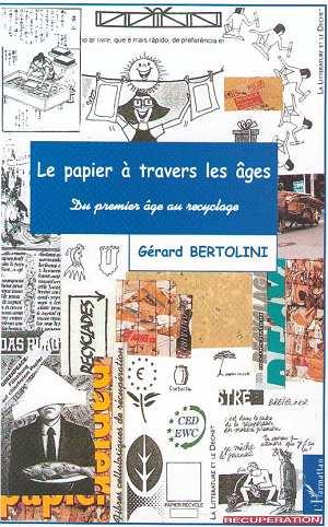 Le Papier A Travers Les Ages ; Du Premier Age Au Recyclage