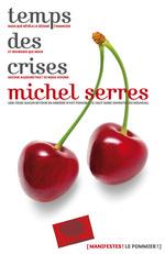 Vente Livre Numérique : Temps des crises  - Michel Serres