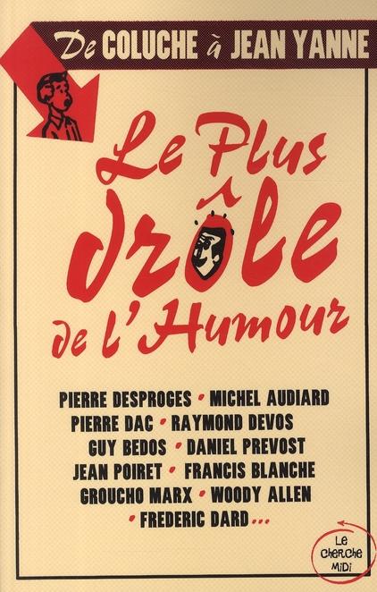 Le plus drôle de l'humour ; de Coluche à Jean Yanne