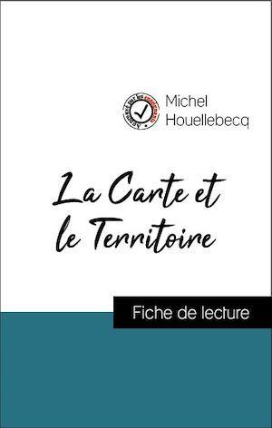 Analyse de l'oeuvre : La Carte et le Territoire (résumé et fiche de lecture plébiscités par les enseignants sur fichedelecture.fr)