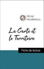 Vente Livre Numérique : Analyse de l'oeuvre : La Carte et le Territoire (résumé et fiche de lecture plébiscités par les enseignants sur fichedelecture.f  - Michel Houellebecq