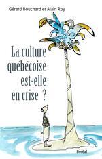 Vente EBooks : La Culture québécoise est-elle en crise ?  - Alain Roy - Gérard BOUCHARD