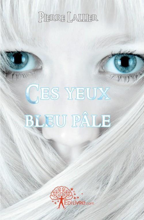 Ces yeux bleu pale