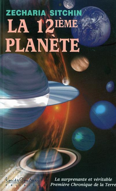 La Douzieme Planete ; La Surprenante Et Veritable Premiere Chronique De La Terre