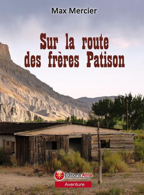 Sur la route des frères Patison