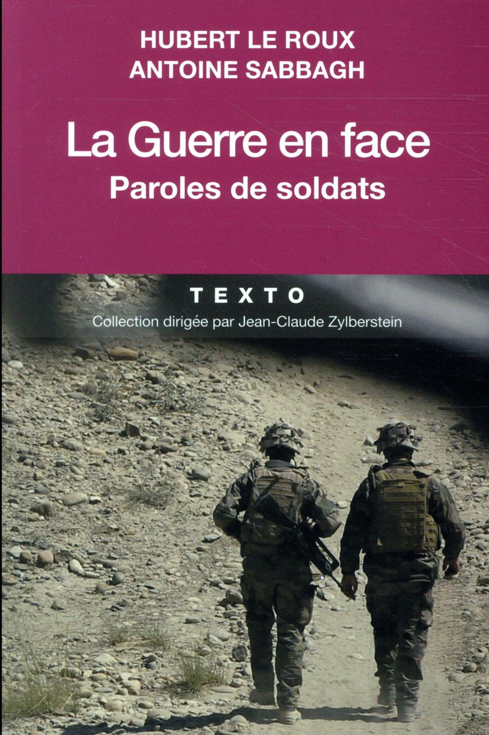 La guerre en face ; paroles de soldats