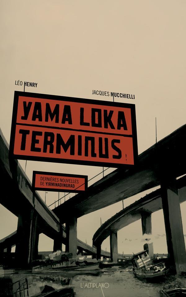 Yirminadingrad t.1 ; Yama Loka Terminus ; dernières nouvelles de Yirminadingrad