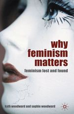 Vente EBooks : Why Feminism Matters  - K. Woodward