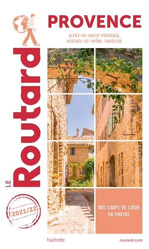 Guide du Routard Provence 2021/22  - Collectif  - Collectif Hachette
