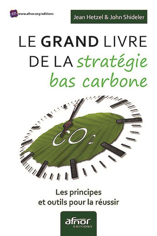 Le Grand livre de la stratégie bas carbone
