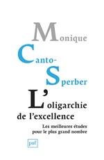 L'oligarchie de l´excellence  - Monique Canto-Sperber