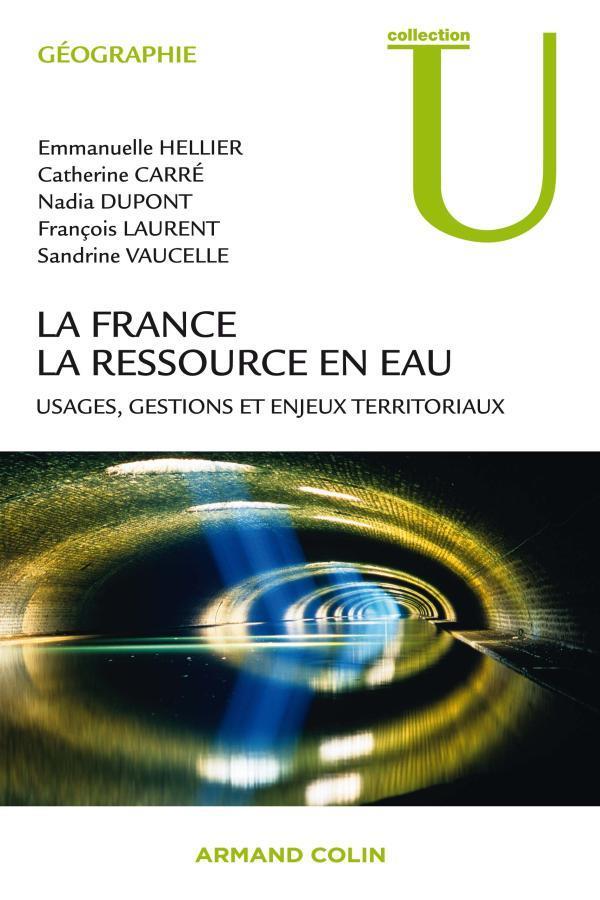 La France ; la ressource en eau ; usages, gestions et enjeux territoriaux