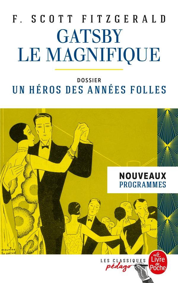 GATSBY LE MAGNIFIQUE  -  DOSSIER : UN HEROS DES ANNEES FOLLES