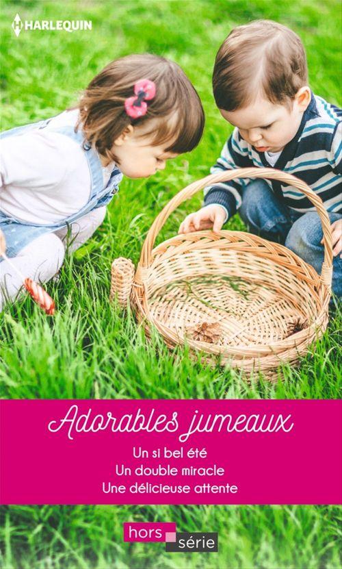 Adorables jumeaux; un si bel été, un double miracle, une délicieuse attente