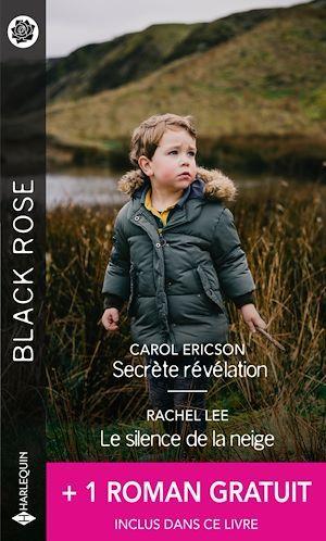 Secrète révélation - Le silence de la neige - Le vertige des sentiments  - Carol Ericson  - Linda Turner  - Rachel Lee