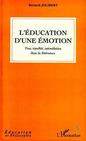L'education d'une emotion - trac, timidite, intimidation dans la litterature