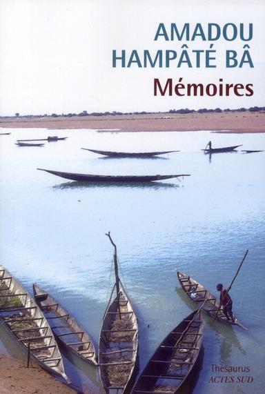 Memoires ; Amkoullel L'Enfant Peul ; Oui Mon Commandant ; Sur Les Traces D'Amkoullel L'Enfant Peul