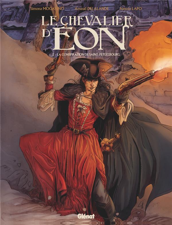 Le chevalier d'Eon T.2 ; la conspiration de Saint-Pétersbourg