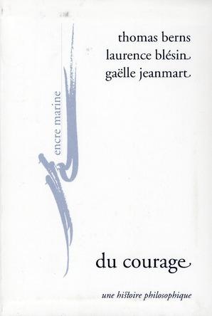 Du courage ; une histoire philosophique