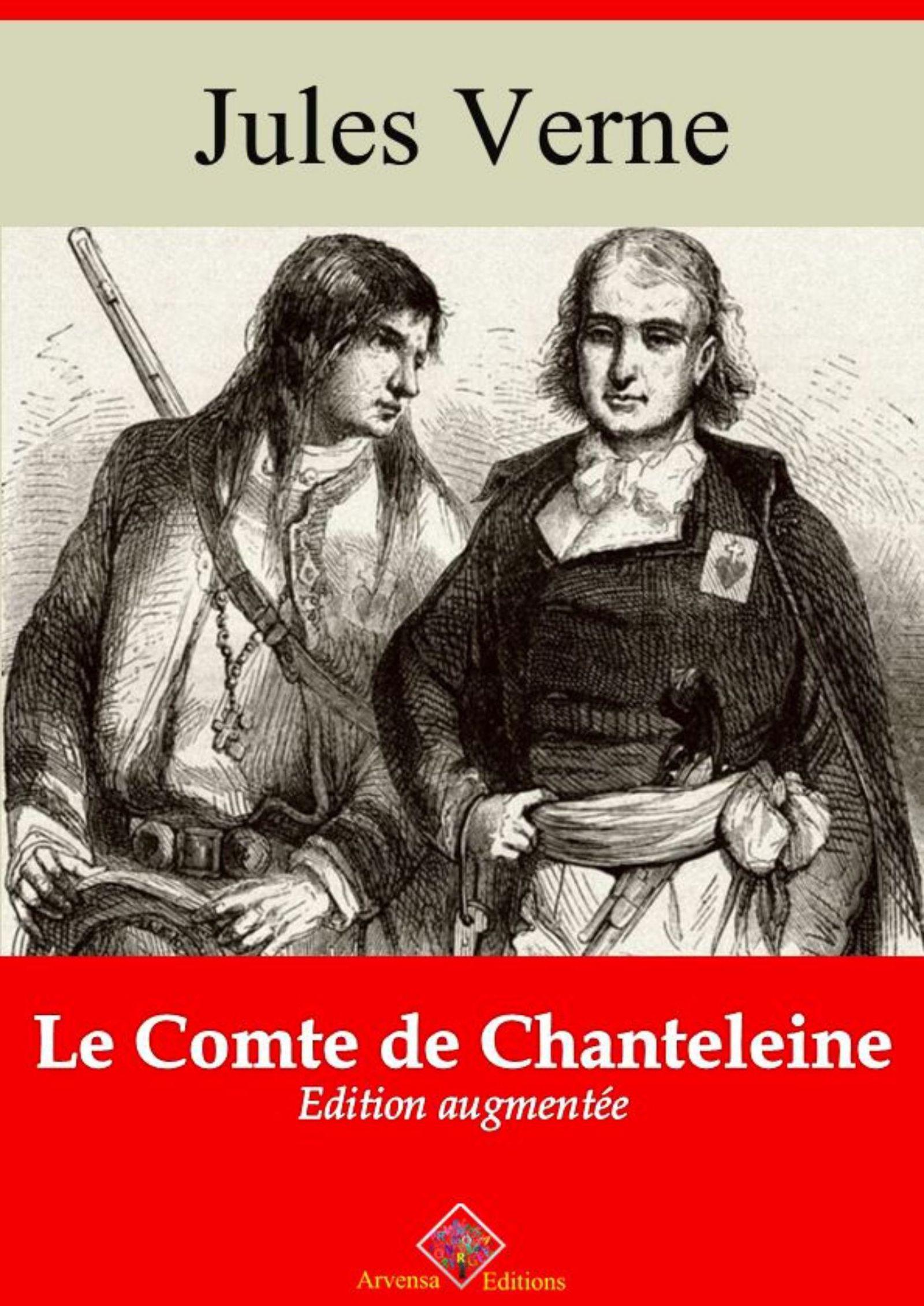 Le Comte de Chanteleine - suivi d'annexes  - Jules Verne (1828-1905)