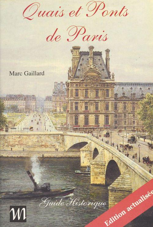 Quais et ponts de Paris : guide historique