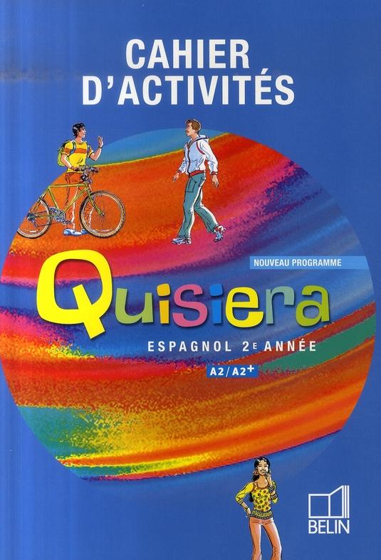 QUISIERA ; espagnol ; 2e année ; cahier d'activités