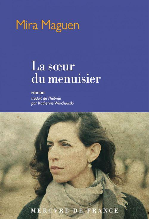La soeur du menuisier  - Mira Maguen