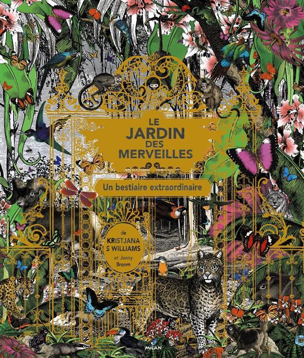 Le jardin des merveilles ; un bestiaire extraordinaire