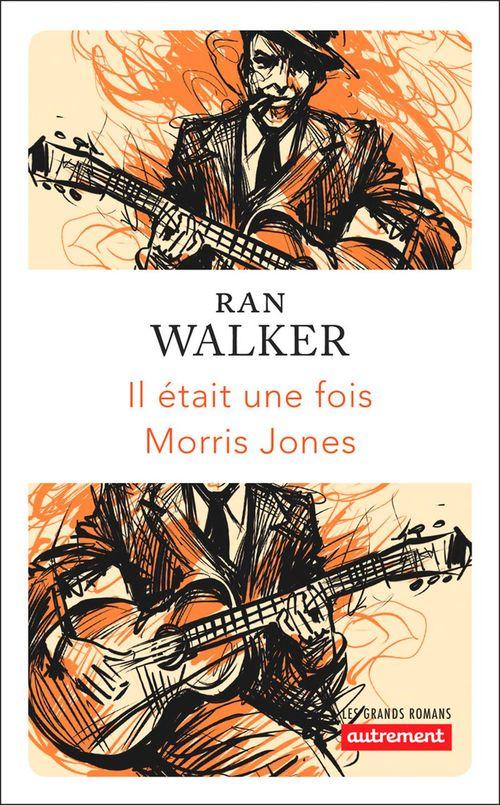 Il était une fois Morris Jones  - Ran Walker