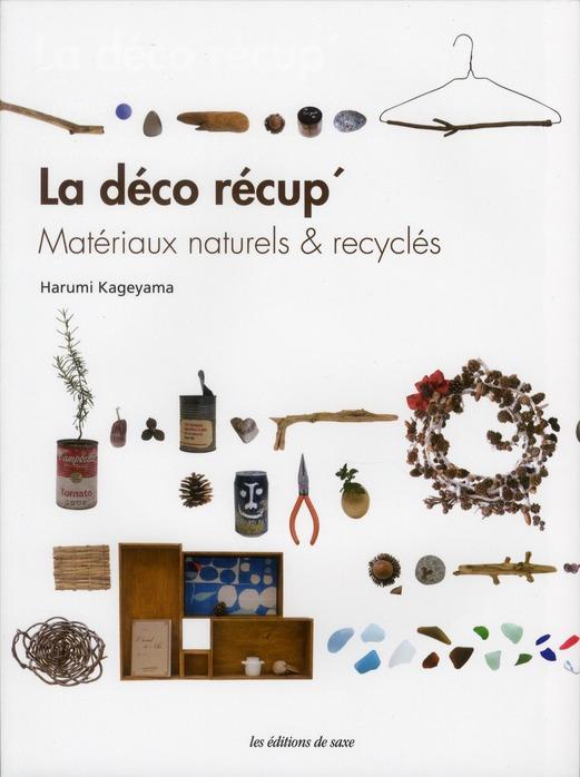 La Deco Recup ; Materiaux Naturels Et Recycles