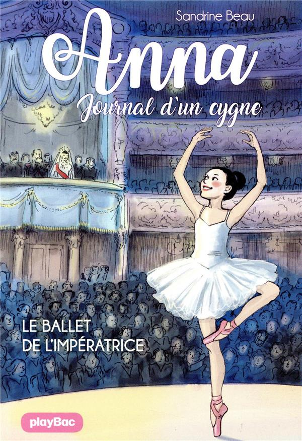Anna ;  journal d'un cygne T.2 ; le ballet de l'impératrice