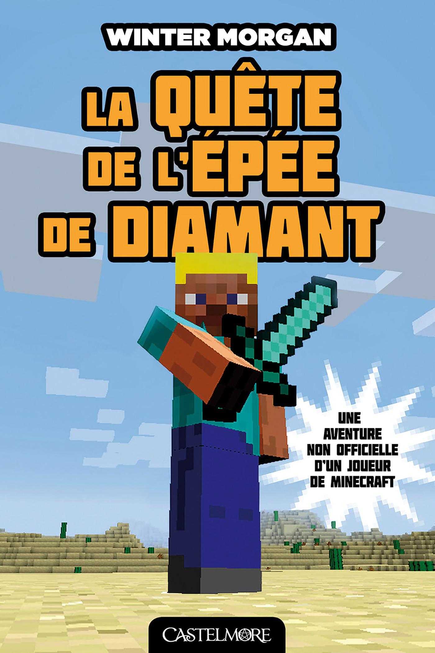 Minecraft - les aventures non officielles d'un joueur T.1 ; la quête de l'épée de diamant