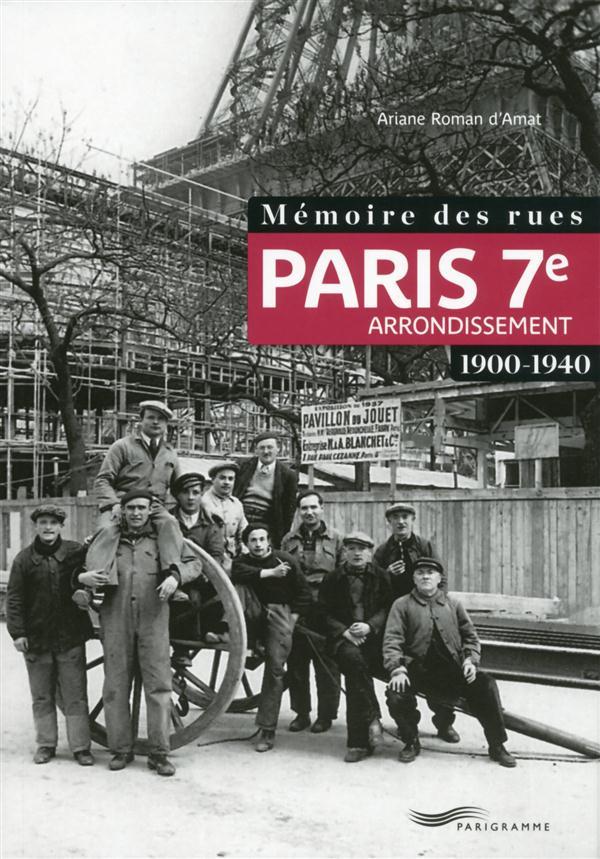 Mémoire des rues ; Paris 7e arrondissement ; 1900-1940