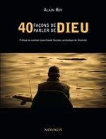Vente EBooks : 40 façons de parler de Dieu  - Alain Roy
