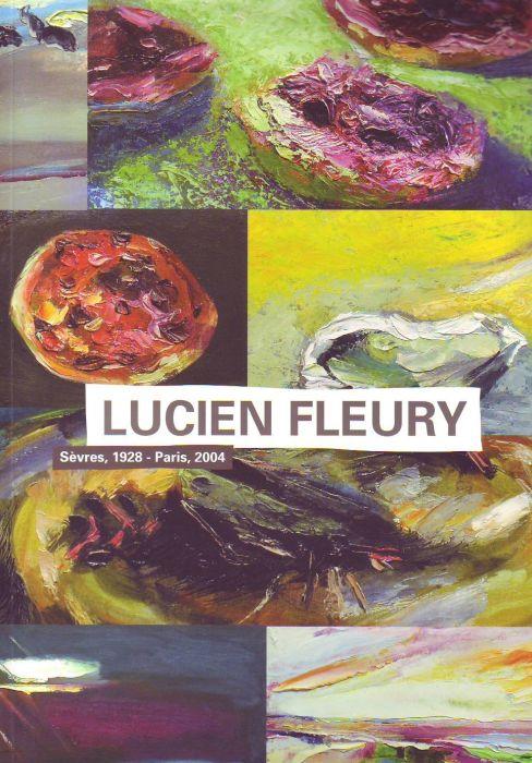 Lucien Fleury ; Sèvres 1928 - Paris 2004
