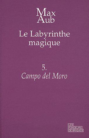 Le labyrinthe magique t.5 ; campo del moro