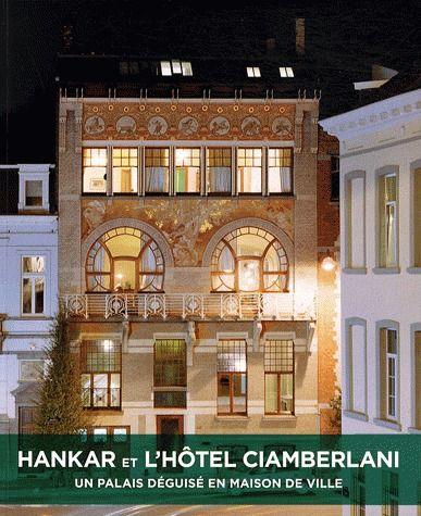 Hankar et l'hotel Ciamberlani ; un palais déguisé en maison de ville