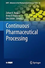 Continuous Pharmaceutical Processing  - Jim Litster - Zoltán K. Nagy - Arwa El Hagrasy