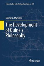 The Development of Quine's Philosophy  - Murray Murphey
