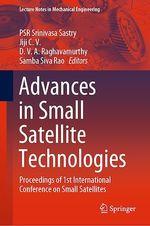 Advances in Small Satellite Technologies  - Samba Siva Rao - Psr Srinivasa Sastry - Jiji CV - D.V.A. Raghavamurthy