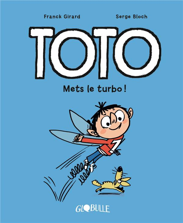 Toto  T.8 ; mets le turbo !