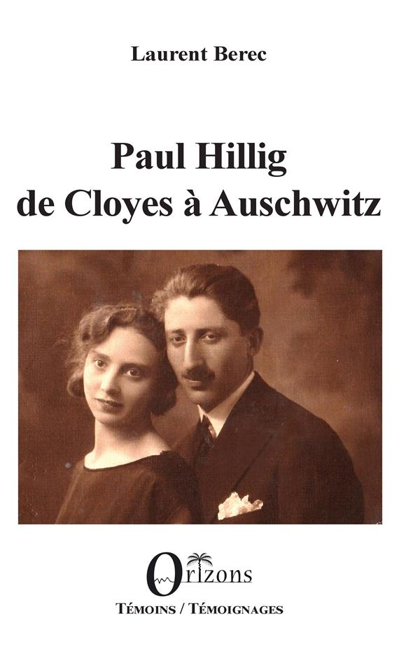BEREC, LAURENT - PAUL HILLIG DE CLOYES A AUSCHWITZ