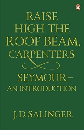 Raise high the roof beam, carpenters: seymour - an introduction