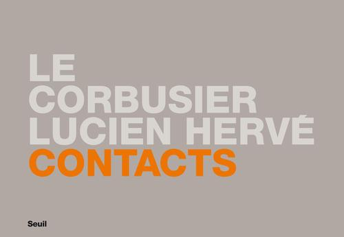Contacts : Le Corbusier, Lucien Hervé